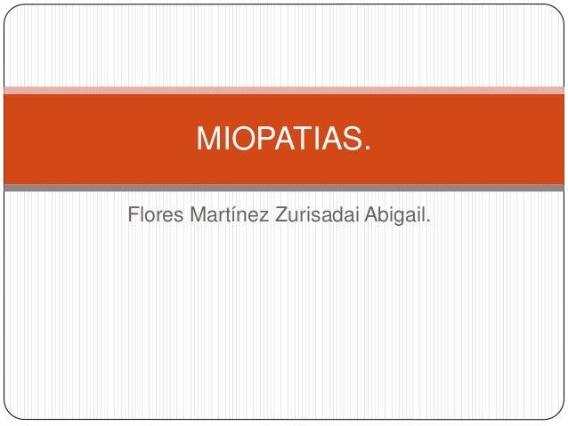 Flores Martínez Zurisadai Abigail. MIOPATIAS.