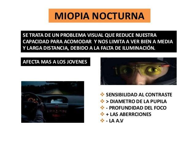 MIOPIA NOCTURNA SE TRATA DE UN PROBLEMA VISUAL QUE REDUCE NUESTRA CAPACIDAD PARA ACOMODAR Y NOS LIMITA A VER BIEN A MEDIA ...