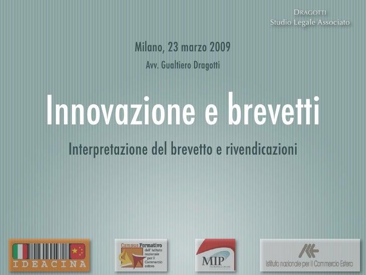 DRAGOTTI                                           Studio Legale Associato                 Milano, 23 marzo 2009          ...