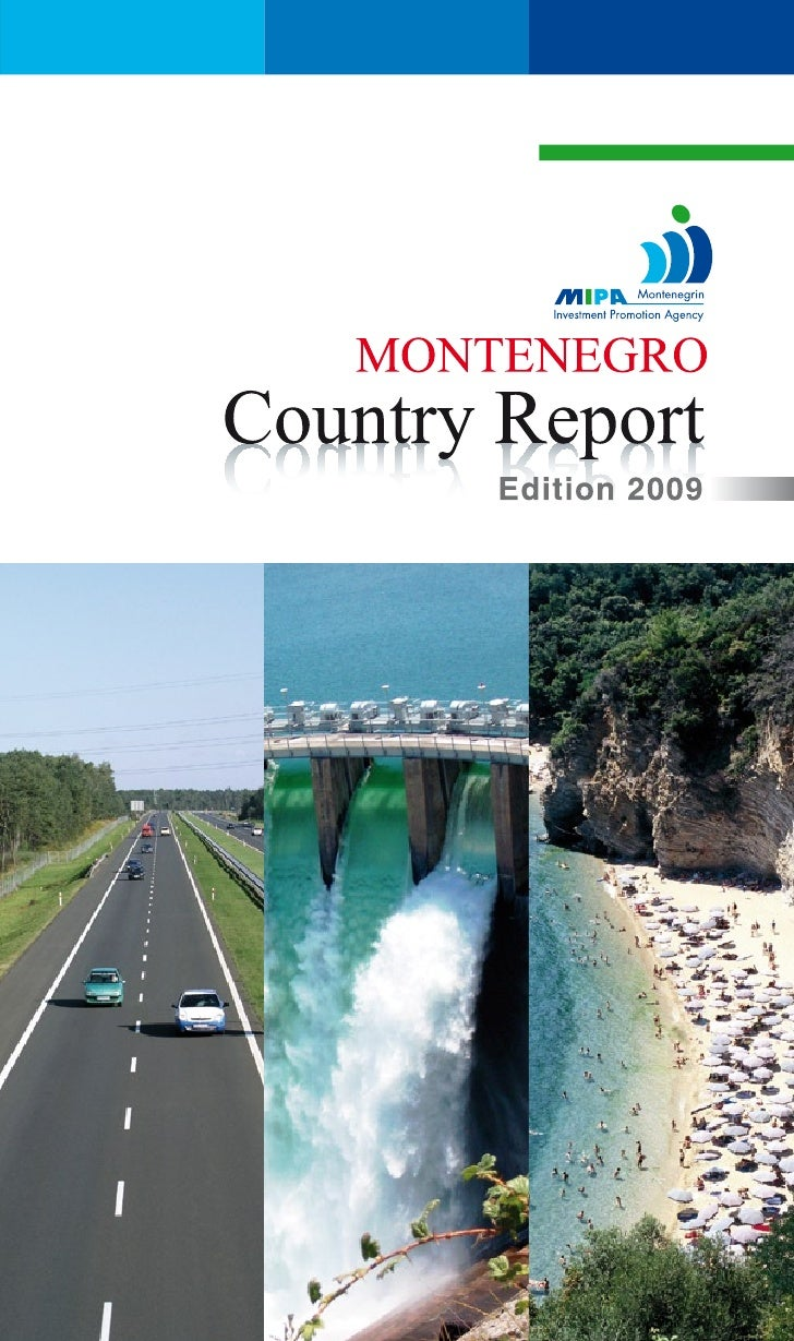 This publication is product of the Montenegrin Investment Promotion Agency (MIPA) Country Report