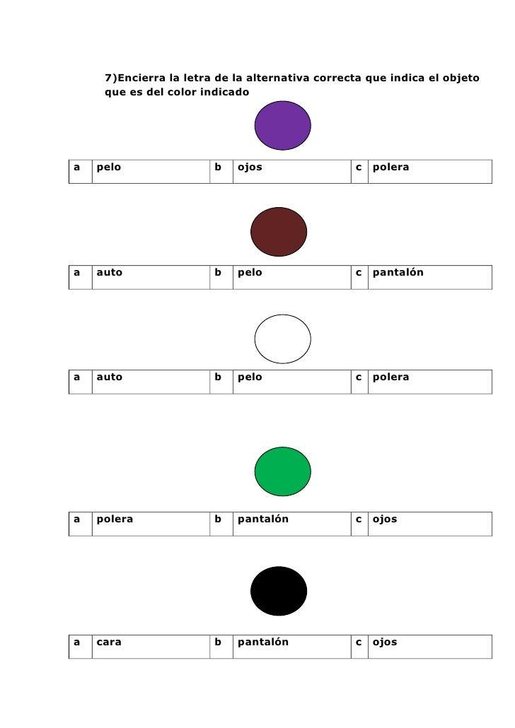 7)Encierra la letra de la alternativa correcta que indica el objeto     que es del color indicadoa   pelo                b...