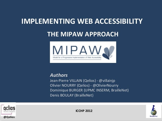 IMPLEMENTING WEB ACCESSIBILITY                THE MIPAW APPROACH                 Authors                 Jean-Pierre VILLA...