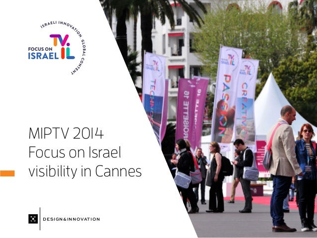MIPTV 2014 Focus on Israel visibility in Cannes DESIGN&INNOVATION