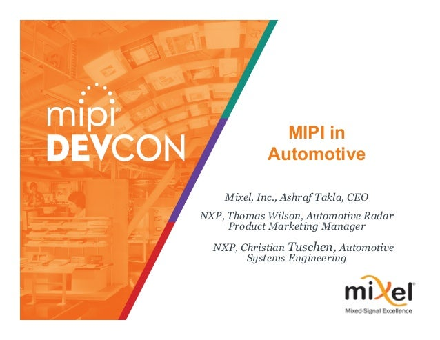 MIPI in Automotive Mixel, Inc., Ashraf Takla, CEO NXP, Thomas Wilson, Automotive Radar Product Marketing Manager NXP, Chri...