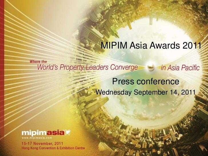 MIPIM Asia Awards 2011    Press conferenceWednesday September 14, 2011
