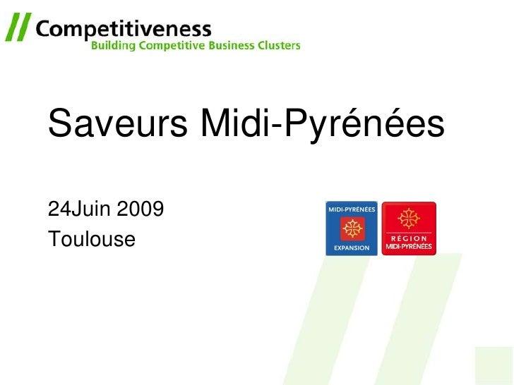 Saveurs Midi-Pyrénées  24Juin 2009 Toulouse