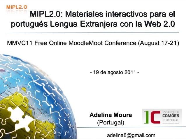MIPL2.0:Materialesinteractivosparael portuguésLenguaExtranjeraconlaWeb2.0 portuguésLenguaExtranjeraconlaW...