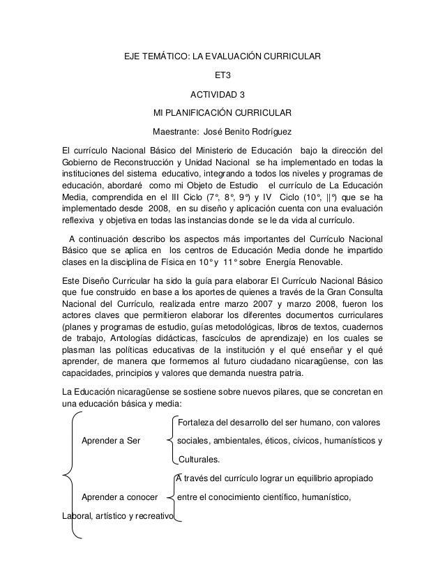 EJE TEMÁTICO: LA EVALUACIÓN CURRICULAR ET3 ACTIVIDAD 3 MI PLANIFICACIÓN CURRICULAR Maestrante: José Benito Rodríguez El cu...