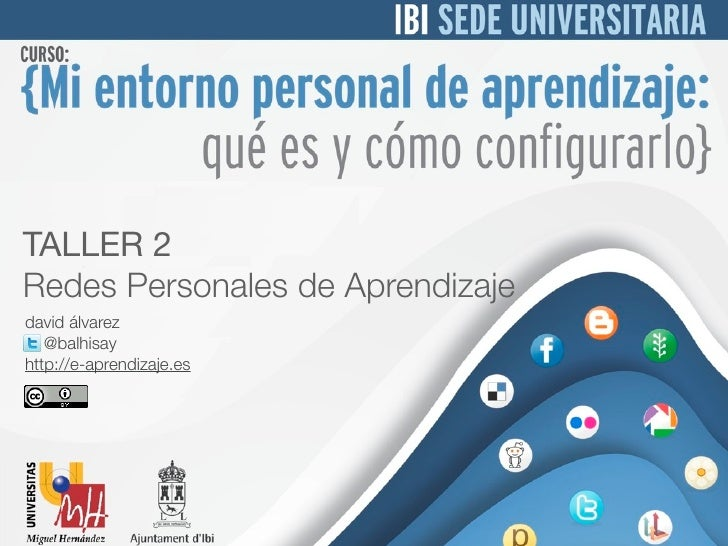 TALLER 2Redes Personales de Aprendizajedavid álvarez   @balhisayhttp://e-aprendizaje.es