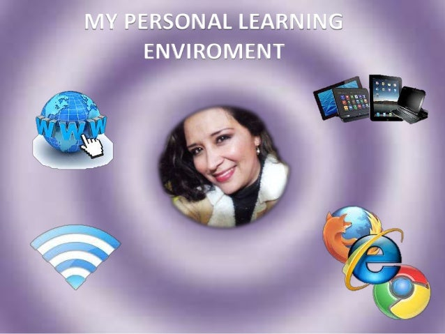 MY PERSONAL LEARNING ENVIROMENT