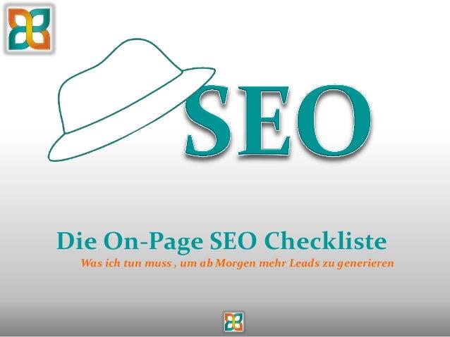 Die On-Page SEO Checkliste Was ich tun muss , um ab Morgen mehr Leads zu generieren