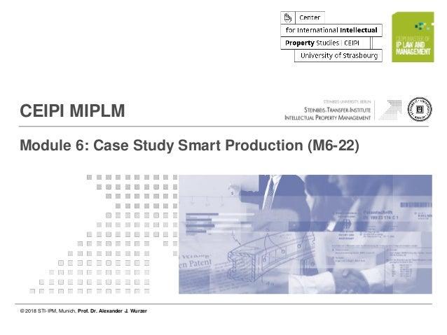 © 2018 STI-IPM, Munich, Prof. Dr. Alexander J. Wurzer Page 1 of 12 © 2018 STI-IPM, Munich, Prof. Dr. Alexander J. Wurzer C...