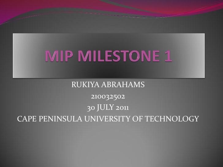 RUKIYA ABRAHAMS                210032502               30 JULY 2011CAPE PENINSULA UNIVERSITY OF TECHNOLOGY