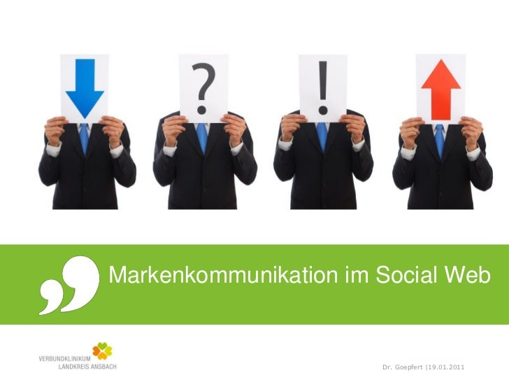 Markenkommunikation im Social Web                       Dr. Goepfert |19.01.2011