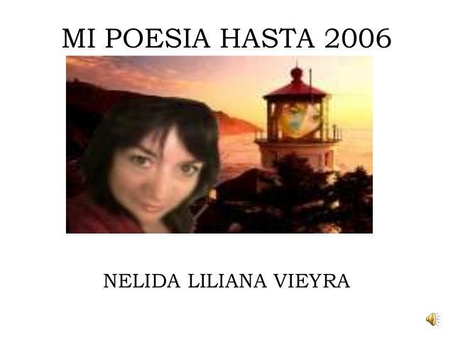 MI POESIA HASTA 2006  NELIDA LILIANA VIEYRA