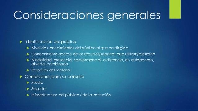 Consideraciones generales   Identificación del público   Nivel de conocimientos del público al que va dirigido.   Conoc...