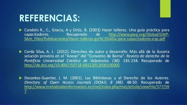 REFERENCIAS:   Candelo R., C., Gracia, A y Ortiz, B. (2003) Hacer talleres. Una guía práctica para  capacitadores. Recupe...