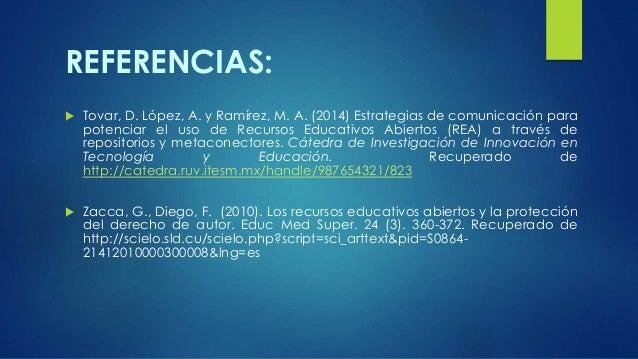 REFERENCIAS:   Tovar, D. López, A. y Ramírez, M. A. (2014) Estrategias de comunicación para  potenciar el uso de Recursos...