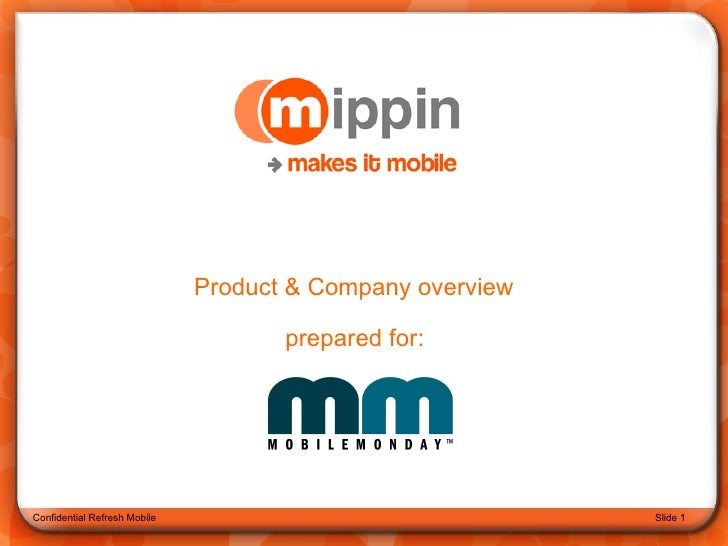Confidential Refresh Mobile Product & Company overview prepared for: