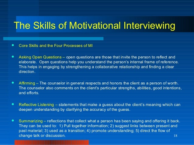 motivational interviewing Motivational interviewing is an approach, first reported in the addiction literature,  to improve adherence (miller & rollnick, 2002) it is both an assessment.