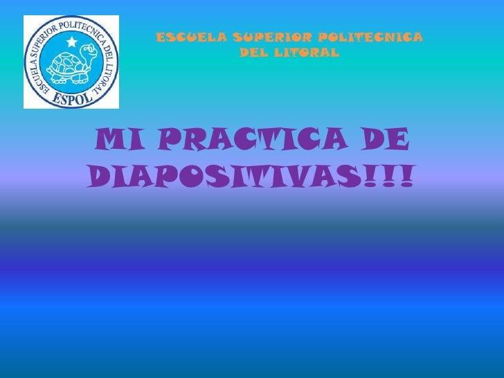 MI PRACTICA DE DIAPOSITIVAS!!!<br />