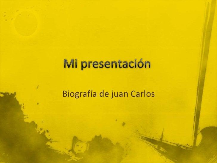 Biografía de juan Carlos