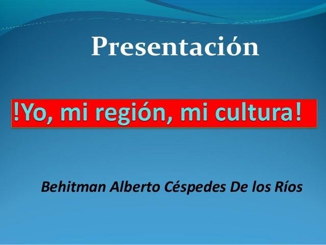Presentación Behitman Alberto Céspedes De los Ríos
