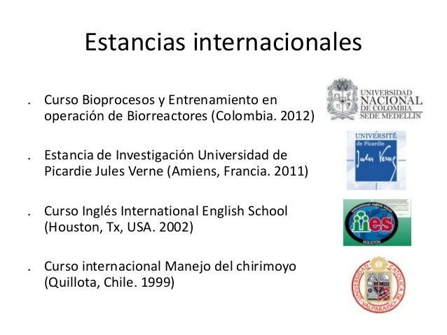 Estancias internacionales. Curso Bioprocesos y Entrenamiento enoperación de Biorreactores (Colombia. 2012). Estancia de In...