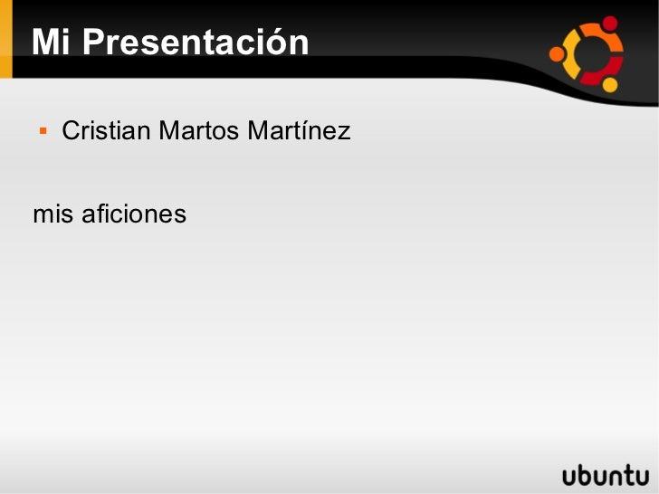Mi Presentación   Cristian Martos Martínezmis aficiones