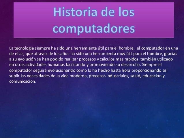 La tecnologia siempre ha sido una herramienta útil para el hombre, el computador en unade ellas, que atravez de los años h...