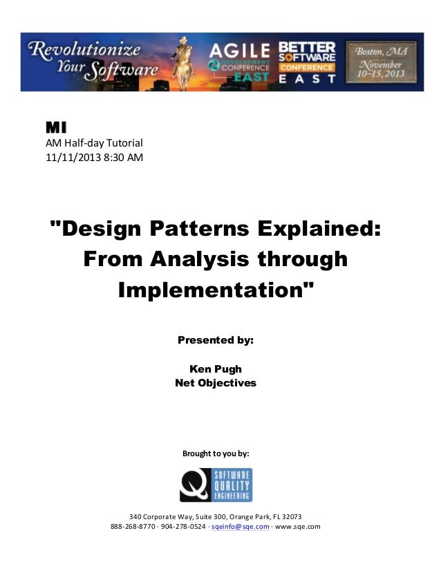 "!  MI  AM!Half(day!Tutorial! 11/11/2013!8:30!AM! ! ! ! ! !  ""Design Patterns Explained: From Analysis through Implementati..."