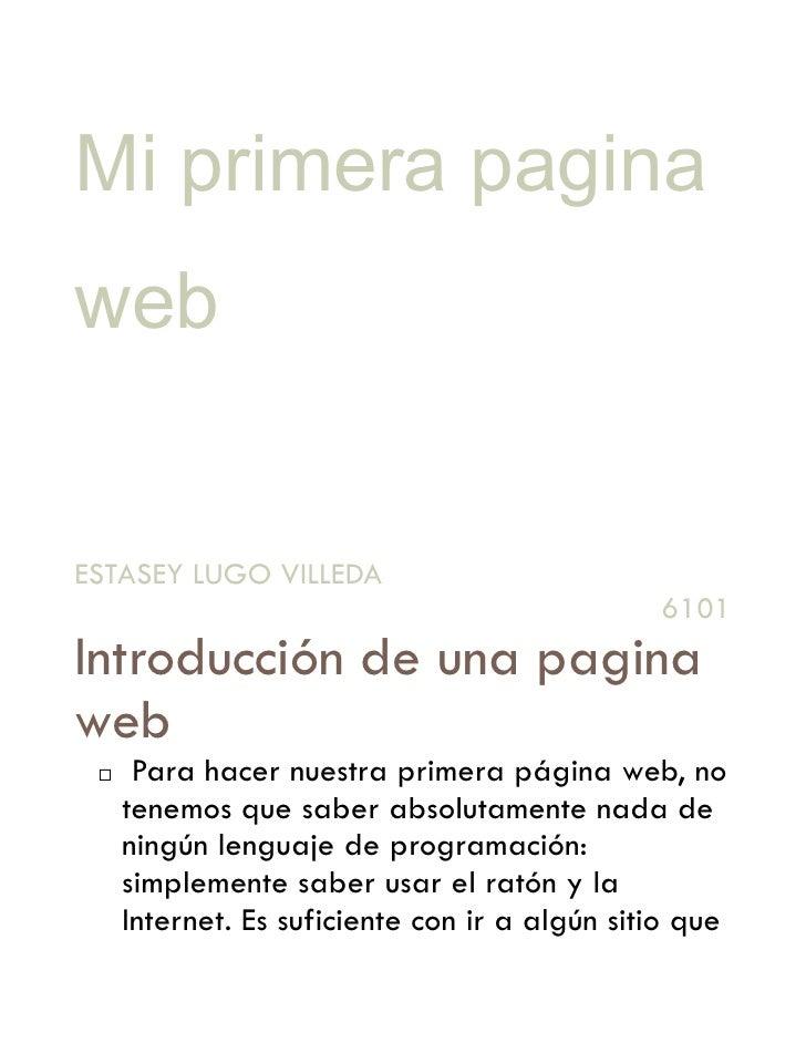 Mi primera paginawebESTASEY LUGO VILLEDA                                               6101Introducción de una paginaweb ...