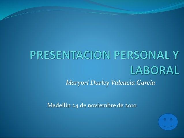 Maryori Durley Valencia García Medellín 24 de noviembre de 2010