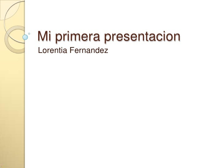Mi primera presentacionLorentia Fernandez