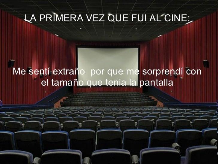 La primera vez que fuisteis al cine Mi-primera-vez-1-728