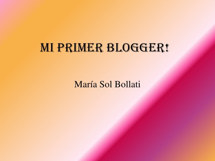 Mi primer blogger!    María Sol Bollati
