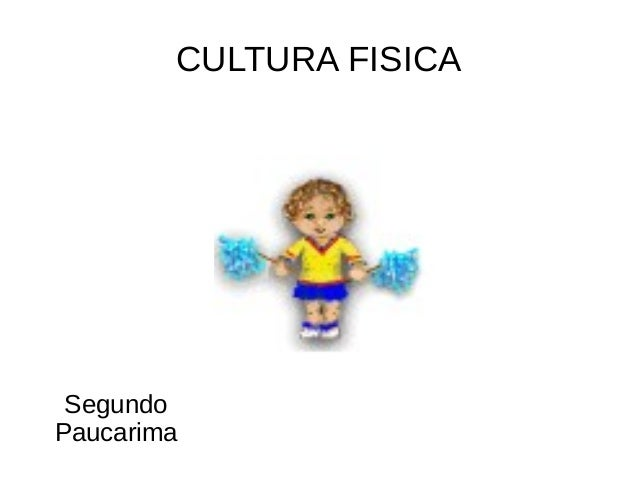 CULTURA FISICA SegundoPaucarima