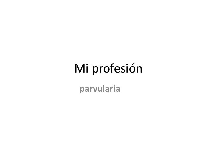 Mi profesión<br />parvularia<br />