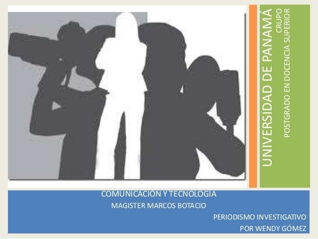 CRUPO POSTGRADO EN DOCENCIA SUPERIOR  UNIVERSIDAD DE PANAMÁ COMUNICACIÓN Y TECNOLOGÍA COMUNICACIÓN Y TECNOLOGÍA MAGISTER M...