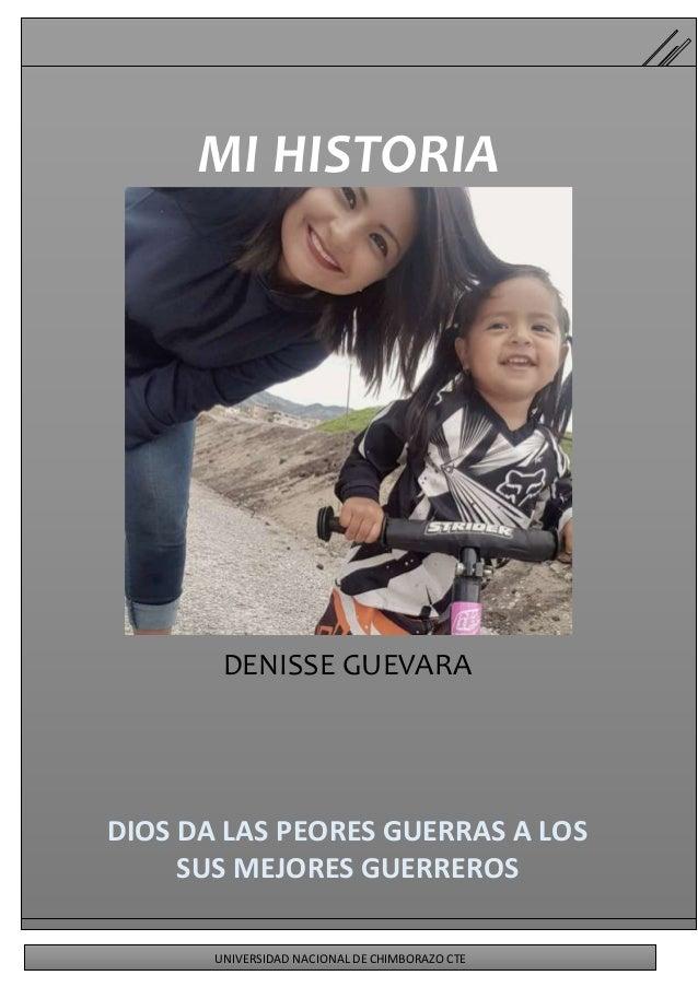 DENISSE GUEVARA DIOS DA LAS PEORES GUERRAS A LOS SUS MEJORES GUERREROS MI HISTORIA UNIVERSIDAD NACIONAL DE CHIMBORAZO CTE