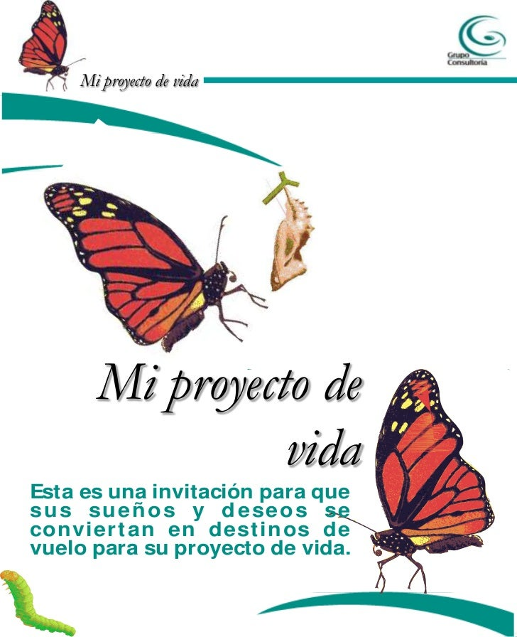 Mi proyecto de vida      Mi proyecto de                vidaEsta es una invitación para quesu s su e ñ o s y d e se os seco...