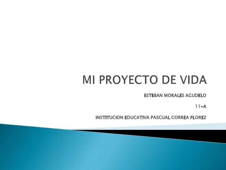 ESTEBAN MORALES AGUDELO                                      11-AINSTITUCION EDUCATIVA PASCUAL CORREA FLOREZ