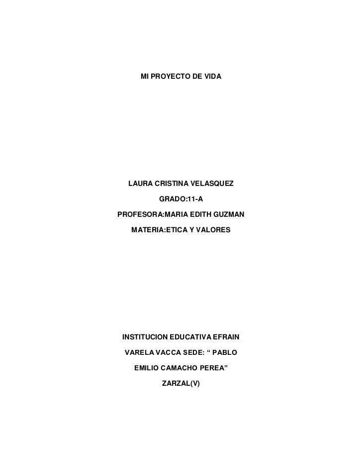 MI PROYECTO DE VIDA  LAURA CRISTINA VELASQUEZ         GRADO:11-APROFESORA:MARIA EDITH GUZMAN   MATERIA:ETICA Y VALORES INS...
