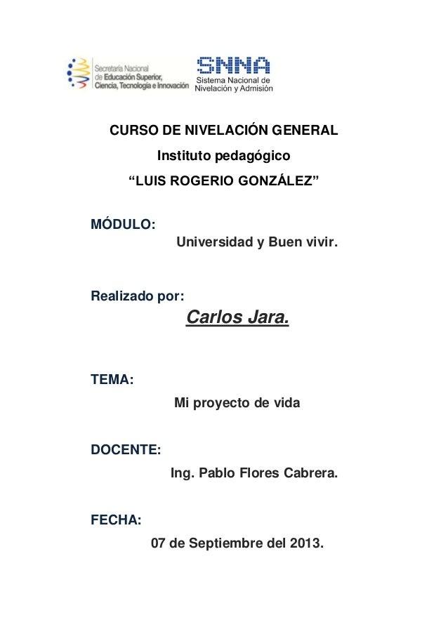 """CURSO DE NIVELACIÓN GENERAL Instituto pedagógico """"LUIS ROGERIO GONZÁLEZ"""" MÓDULO: Universidad y Buen vivir. Realizado por: ..."""