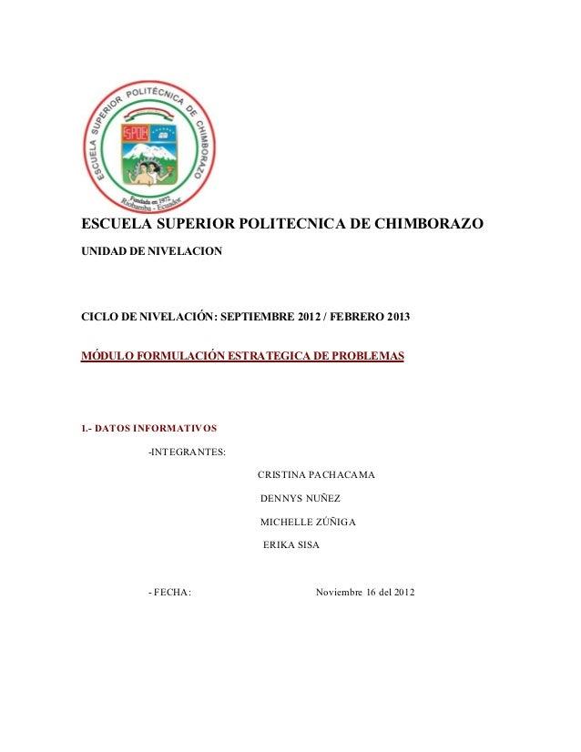 ESCUELA SUPERIOR POLITECNICA DE CHIMBORAZOUNIDAD DE NIVELACIONCICLO DE NIVELACIÓN: SEPTIEMBRE 2012 / FEBRERO 2013MÓDULO FO...