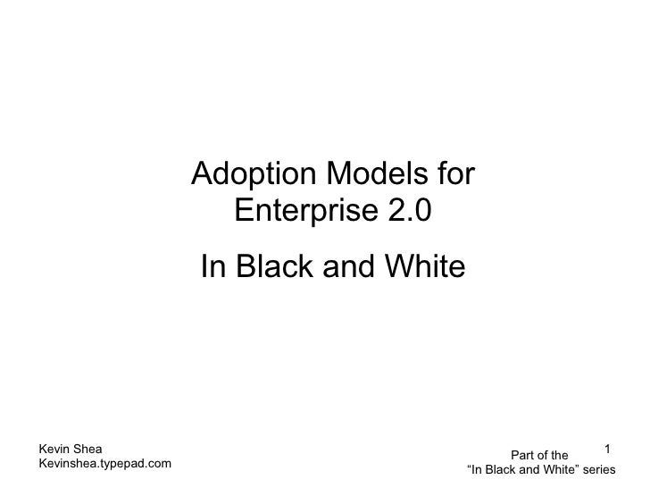Adoption Models for Enterprise 2.0 In Black and White