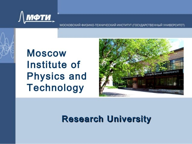 Moscow Institute of Physics and Technology Research UniversityResearch University