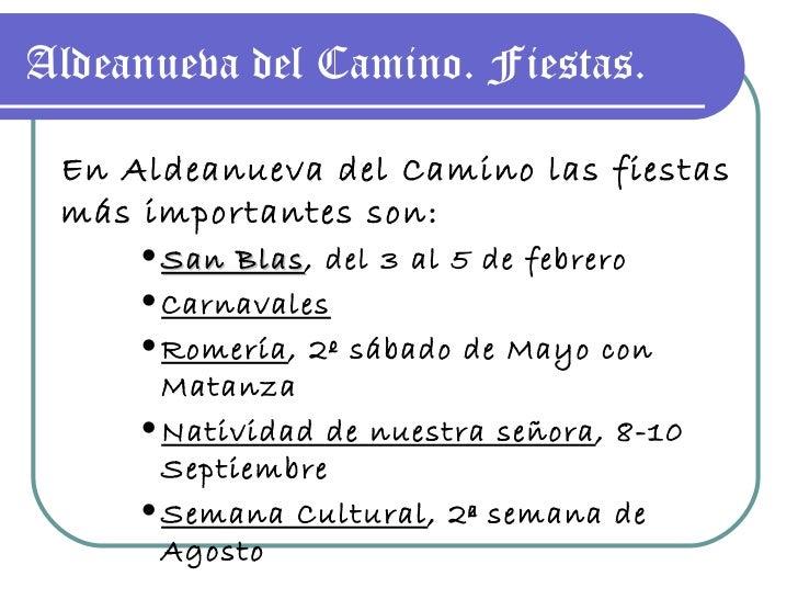 Aldeanueva del Camino. Fiestas. <ul><li>En Aldeanueva del Camino las fiestas más importantes son: </li></ul><ul><ul><ul><l...