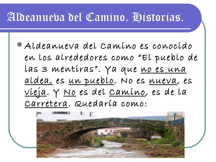"""Aldeanueva del Camino. Historias. <ul><li>Aldeanueva del Camino es conocido en los alrededores como """"El pueblo de las 3 me..."""