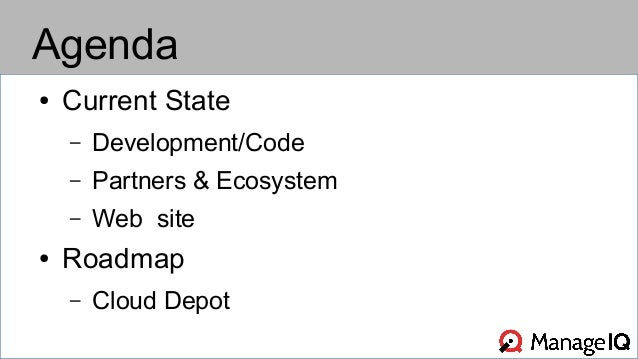 Agenda  ● Current State  – Development/Code  – Partners & Ecosystem  – Web site  ● Roadmap  – Cloud Depot